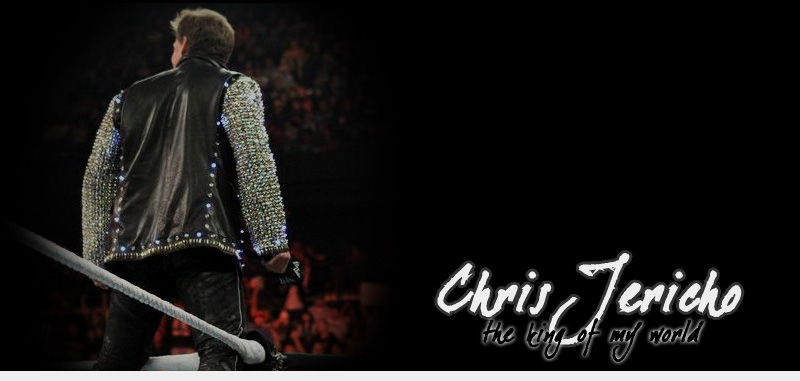 TheKingOfMyWorld::Chris Jericho Fanlist